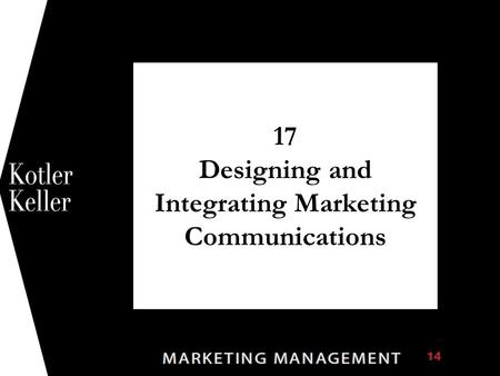 17 Designing and Integrating Marketing Communications 1.
