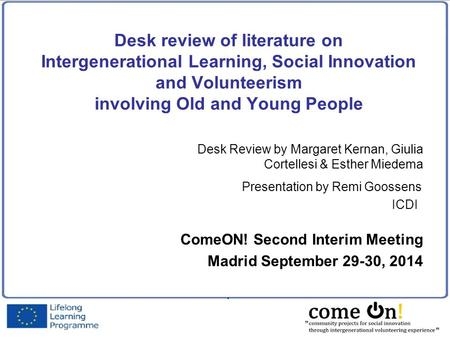 Desk review of literature on Intergenerational Learning, Social Innovation and Volunteerism involving Old and Young People Desk Review by Margaret Kernan,