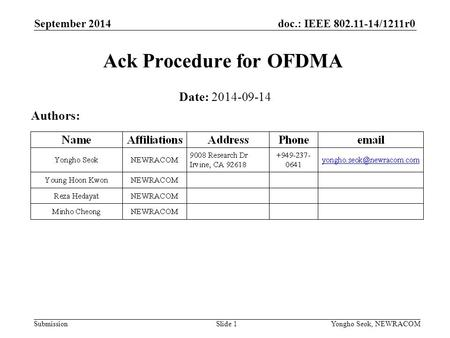 Doc.: IEEE 802.11-14/1211r0 Submission September 2014 Yongho Seok, NEWRACOM Ack Procedure for OFDMA Date: 2014-09-14 Authors: Slide 1.