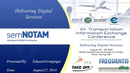 Delivering Digital Services Presented By: Eduard Gringinger Date:August 27, 2014.