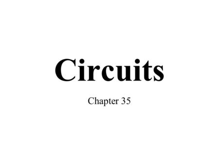 Circuits Chapter 35. LAB 21 What will happen to bulbs 1 and 2 when you disconnect the wires at various points? Consensus: Current requires a closed loop.