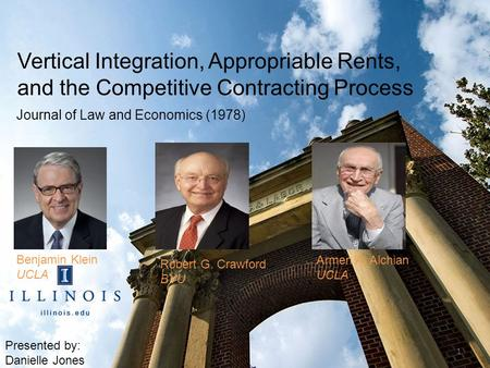Vertical Integration, Appropriable Rents, and the Competitive Contracting Process Journal of Law and Economics (1978) Benjamin Klein UCLA Robert G. Crawford.