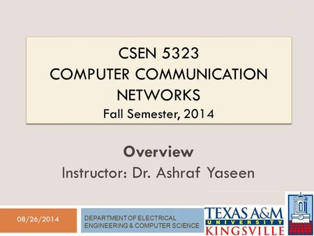 CSEN 5323 <strong>Computer</strong> Communication <strong>Networks</strong> Fall Semester, 2014