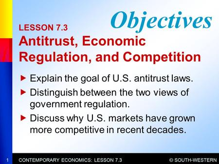 LESSON 7.3 Antitrust, Economic Regulation, and Competition