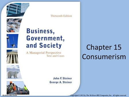 Copyright © 2012 by The McGraw-Hill Companies, Inc. All rights reserved. McGraw-Hill/Irwin Chapter 15 Consumerism.