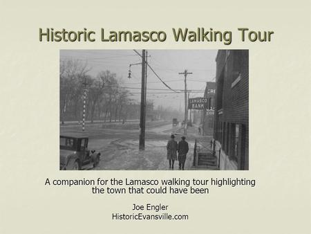 Historic Lamasco Walking Tour A companion for the Lamasco walking tour highlighting the town that could have been Joe Engler HistoricEvansville.com.
