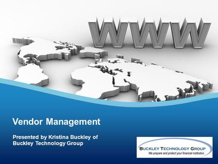Vendor Management Presented by Kristina Buckley of