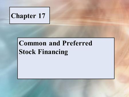 Chapter 17 Common and Preferred Stock Financing. McGraw-Hill/Irwin © 2005 The McGraw-Hill Companies, Inc., All Rights Reserved. PPT 17-1 TABLE 17-1 Institutional.