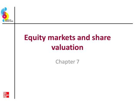 Equity markets and share valuation Chapter 7. Key concepts and skills Understand how stock prices depend on future dividends and dividend growth Be able.