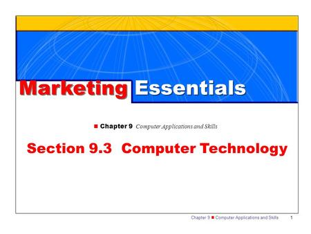 Chapter 9 Computer Applications and Skills 1 Section 9.3 Computer Technology Marketing Essentials.