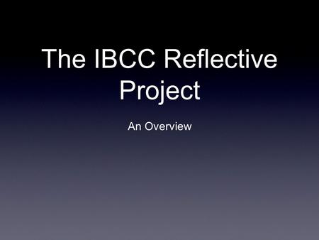 The IBCC Reflective Project
