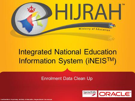 Integrated National Education Information System (iNEIS TM ) Enrolment Data Clean Up.