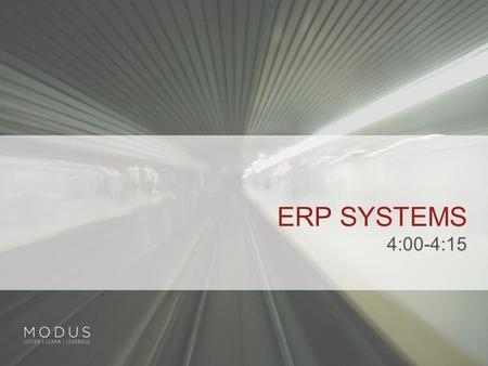 ERP SYSTEMS 4:00-4:15. WHAT IS ERP?  Enterprise (E) Resource (R) Planning (P)  A set of integrated software modules for supporting all of an enterprises.