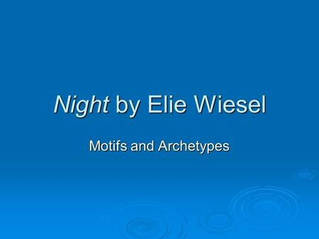 Night by Elie Wiesel Motifs and Archetypes.