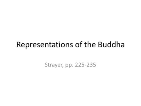Representations of the Buddha Strayer, pp. 225-235.