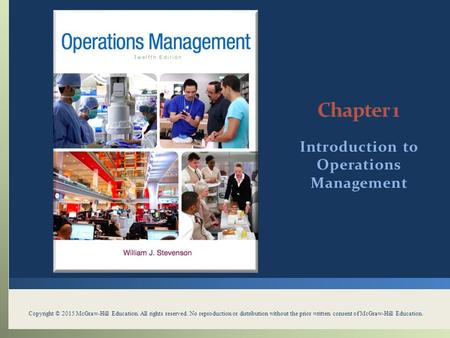 Introduction to Operations Management Copyright © 2015 McGraw-Hill Education. All rights reserved. No reproduction or distribution without the prior written.