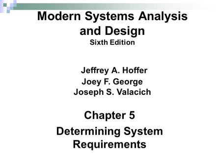 Chapter 5 Determining System Requirements