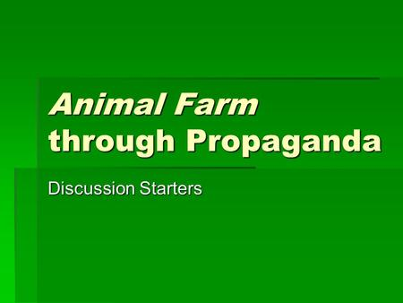 Animal Farm through Propaganda Discussion Starters.
