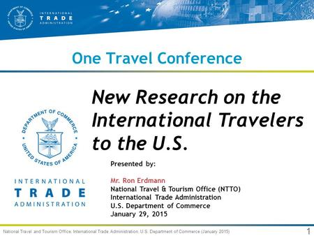 New Research on the International <strong>Travelers</strong> to the U.S.
