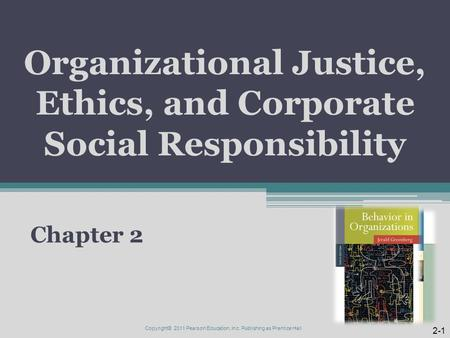 Organizational Justice, Ethics, and Corporate Social Responsibility