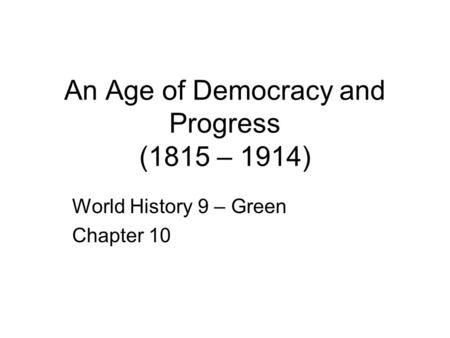 An Age of Democracy and Progress (1815 – 1914)