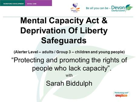 Mental Capacity Act & Deprivation Of Liberty Safeguards
