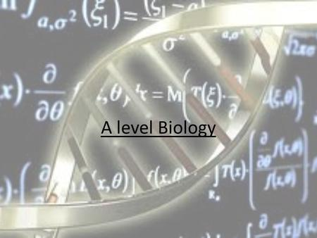 A level Biology. Why study Biology? The best reason is because you are interested in the subject and want to learn more. You will have 5 lessons per week.