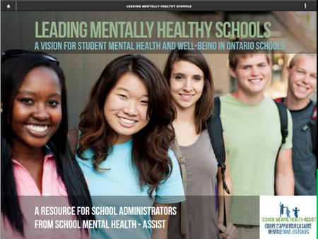 1. School Mental Health ASSIST2013 2 To provide a provincial context for school mental health To encourage a shared understanding of the role of schools.