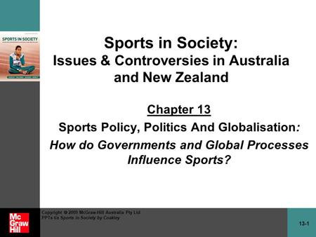 13-1 Copyright  2009 McGraw-Hill Australia Pty Ltd PPTs t/a Sports in Society by Coakley Sports in Society: Issues & Controversies in Australia and New.