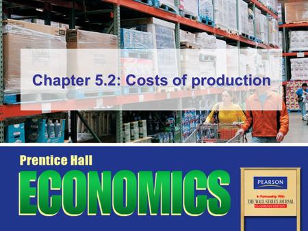 Chapter 5.2: Costs of production