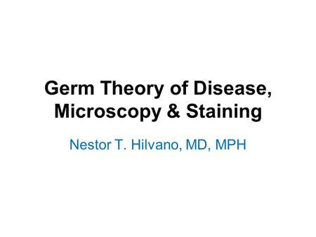 Germ Theory of Disease, Microscopy & Staining