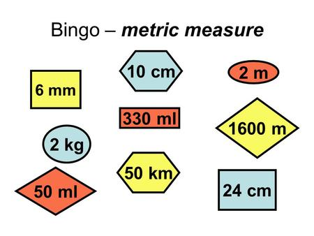 Bingo – metric measure 6 mm 2 kg 330 ml 2 m 50 ml 1600 m 50 km 10 cm 24 cm.