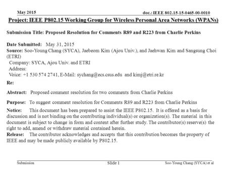 Doc.: IEEE 802.15-15-0465-00-0010 Submission May 2015 Project: IEEE P802.15 Working Group for Wireless Personal Area Networks (WPANs) Submission Title: