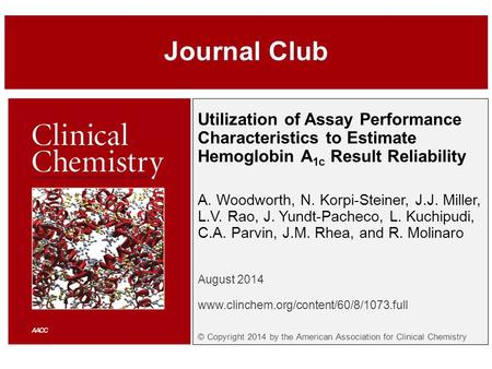 Utilization of Assay Performance Characteristics to Estimate Hemoglobin A 1c Result Reliability A. Woodworth, N. Korpi-Steiner, J.J. Miller, L.V. Rao,