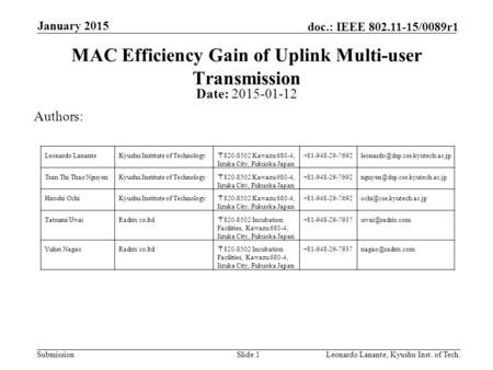 Submission doc.: IEEE 802.11-15/0089r1 January 2015 Leonardo Lanante, Kyushu Inst. of Tech.Slide 1 MAC Efficiency Gain of Uplink Multi-user Transmission.