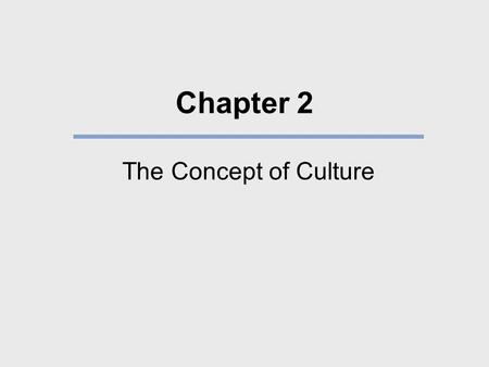 Chapter 2 The Concept of Culture.