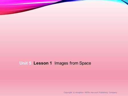 Unit 5 Lesson 1 Images from Space