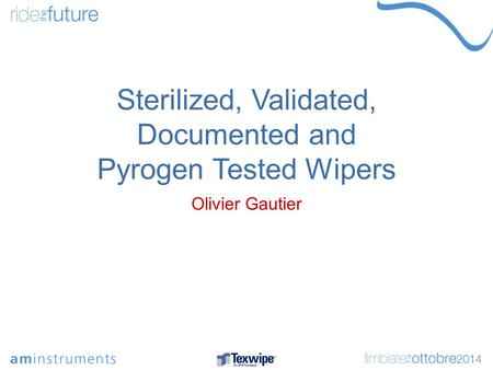Sterilized, Validated, Documented and Pyrogen Tested Wipers