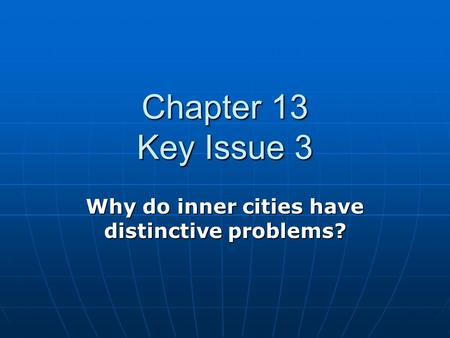 Why do inner cities have distinctive problems?