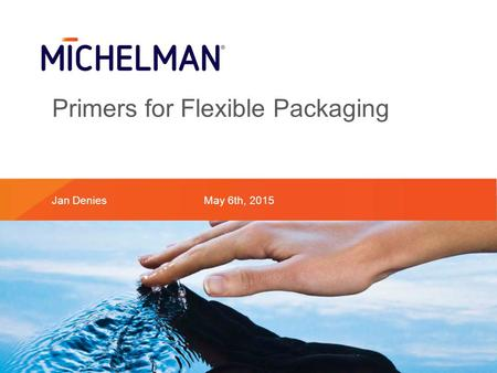 Primers for Flexible Packaging Jan DeniesMay 6th, 2015.