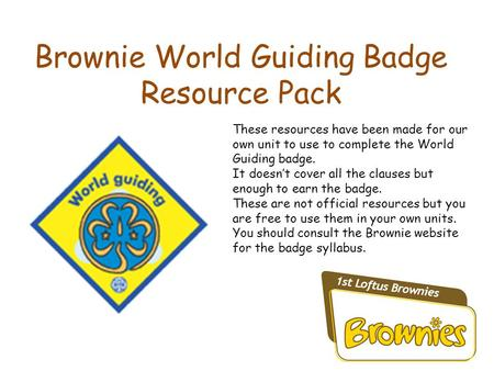 Brownie World Guiding Badge Resource Pack These resources have been made for our own unit to use to complete the World Guiding badge. It doesn't cover.