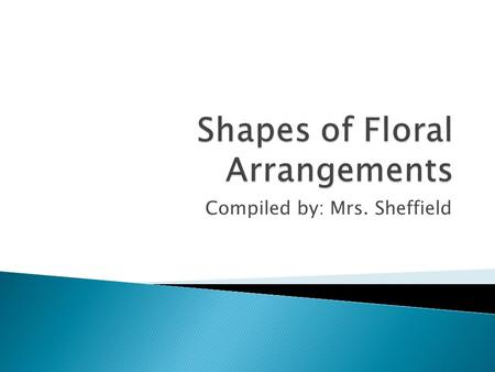 Shapes of Floral Arrangements