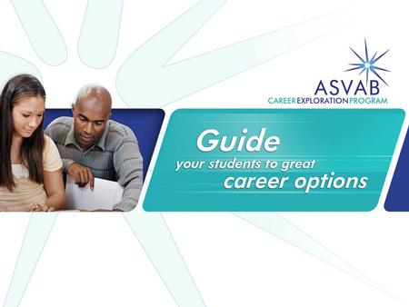 Program Overview. Program Overview The Program The ASVAB Career Exploration Program provides high quality, career exploration and planning materials.