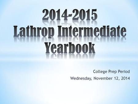 College Prep Period Wednesday, November 12, 2014.
