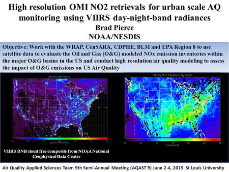 Objective: Work with the WRAP, CenSARA, CDPHE, BLM and EPA Region 8 to use satellite data to evaluate the Oil and Gas (O&G) modeled NOx emission inventories.