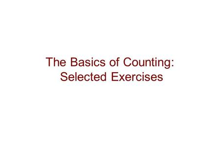 The Basics of Counting: Selected Exercises. Copyright © Peter Cappello2 Sum Rule Example There are 3 sizes of pink shirts & 7 sizes of blue shirts. How.
