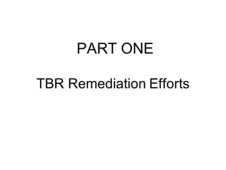TBR Remediation Efforts PART ONE. Guide for Public Universities and Colleges for spending grants and funding allocated for Compliance with Title l, II.