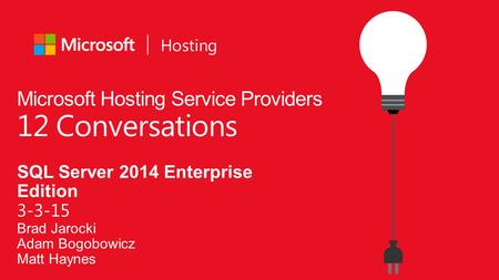 SQL Server 2014 Enterprise Edition 3-3-15 Brad Jarocki Adam Bogobowicz Matt Haynes.