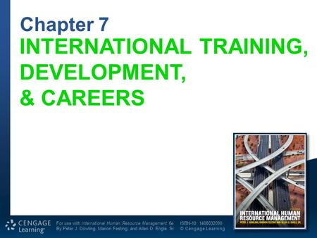 1 of 38 Chapter 7 For use with International Human Resource Management 6e By Peter J. Dowling, Marion Festing, and Allen D. Engle. Sr. ISBN-10: 1408032090.