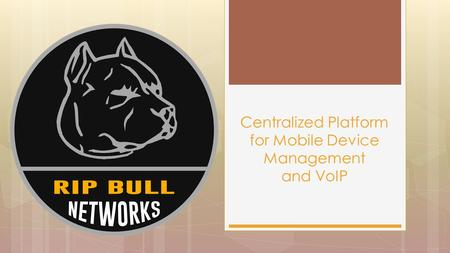 Centralized Platform for Mobile Device Management and VoIP.
